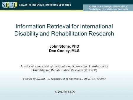Center on Knowledge Translation for Disability and Rehabilitation Research Information Retrieval for International Disability and Rehabilitation Research.