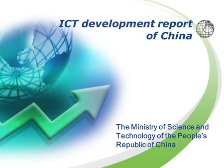 ICT development report of China The Ministry of Science and Technology of the People's Republic of China.