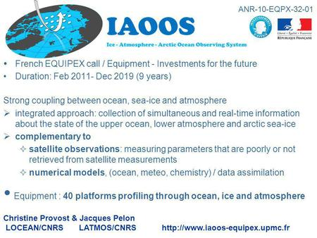  French EQUIPEX call / Equipment - Investments for the future Duration: Feb 2011- Dec 2019 (9 years) Strong coupling between ocean, sea-ice and atmosphere.