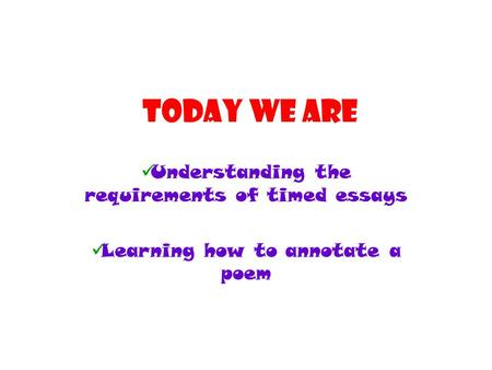 Today we are Understanding the requirements of timed essays