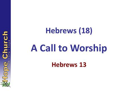 Hebrews (18) A Call to Worship Hebrews 13. Who was Melchizedek AND 105 OTHER QUESTIONS FROM THE BOOK OF HEBREWS ? NewScientist More questions and answers.