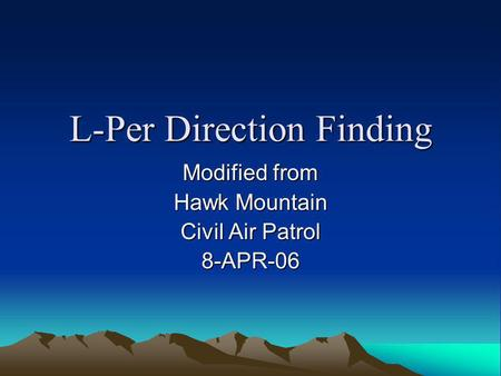 L-Per Direction Finding Modified from Hawk Mountain Civil Air Patrol 8-APR-06.