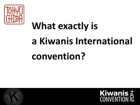 What exactly is a Kiwanis International convention?