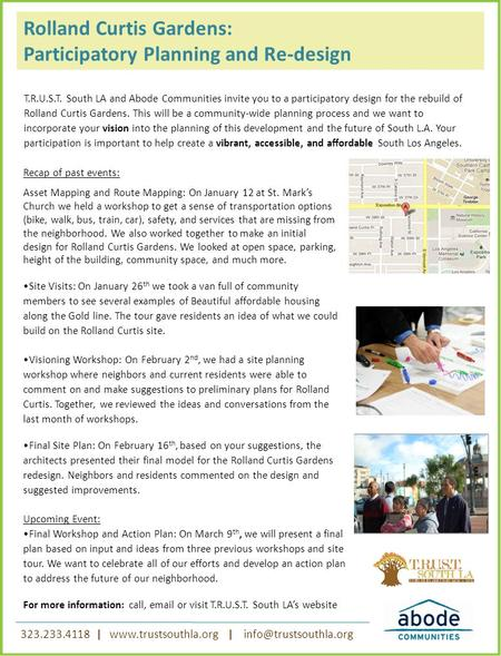 T.R.U.S.T. South LA and Abode Communities invite you to a participatory design for the rebuild of Rolland Curtis Gardens. This will be a community-wide.