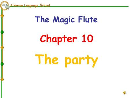 Alkarma Language School Chapter 10 The party The Magic Flute.