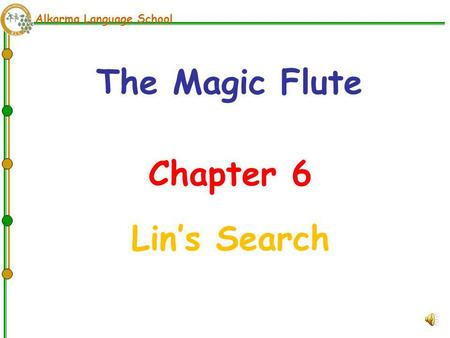 Alkarma Language School Chapter 6 Lin's Search The Magic Flute.
