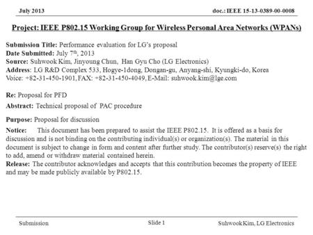 July 2013doc.: IEEE 15-13-0389-00-0008 SubmissionSuhwook Kim, LG Electronics Slide 1 Project: IEEE P802.15 Working Group for Wireless Personal Area Networks.