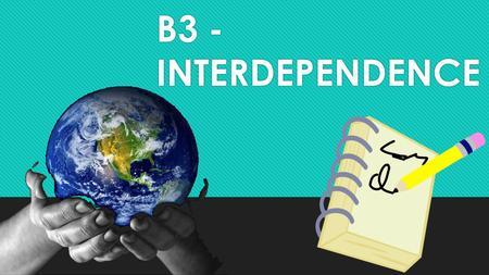 B3 - INTERDEPENDENCE. Classification Use of similarities and differences between living things on earth in order to group them separately.