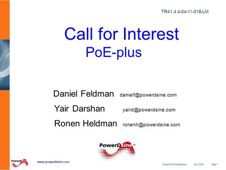 PowerDsine Presentation April 2004 Page 1  Call for Interest PoE-plus Daniel Feldman Yair Darshan