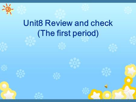 Unit8 Review and check (The first period). Sing a song: My shirt's black My shirt's black, but yours is white. Your coat's new, but mine is old. Her cat's.