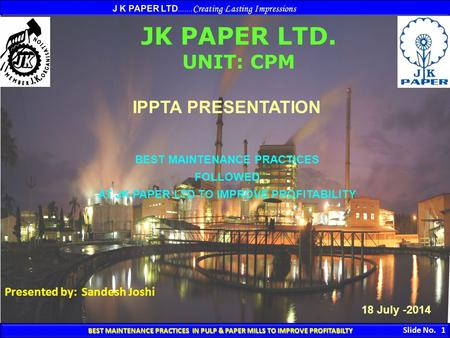 BEST MAINTENANCE PRACTICES IN PULP & PAPER MILLS TO IMPROVE PROFITABILTY BEST MAINTENANCE PRACTICES IN PULP & PAPER MILLS TO IMPROVE PROFITABILTY Slide.