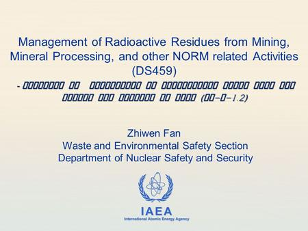 IAEA International Atomic Energy Agency Management of Radioactive Residues from Mining, Mineral Processing, and other NORM related Activities (DS459) -
