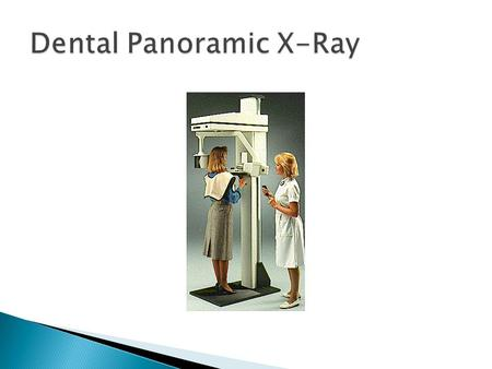 The panoramic unit is often used to cut down on the amount of radiation the patient is exposed too pared to a CMX. This technique is also utilized to.