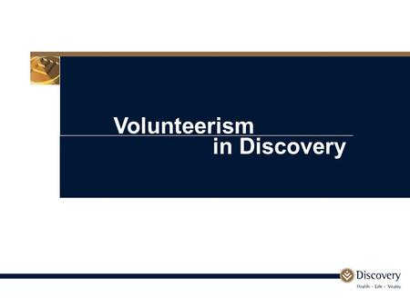 Volunteerism in Discovery. South Africa as a nation of givers A recent report, compiled by David Everatt and Geetesh Solanki of Strategy & Tactics for.