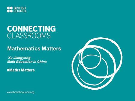 Mathematics Matters Xu Jiangyong Math Education in China #Maths Matters.