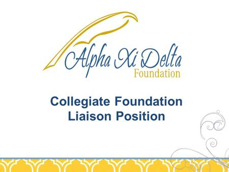 Collegiate Foundation Liaison Position. Foundation Liaison Position This sister aims to inspire a spirit of giving in all members throughout the collegiate.