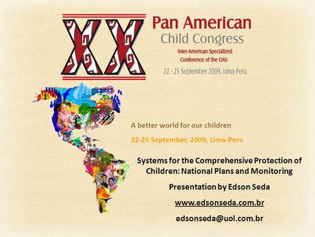 Systems for the Comprehensive Protection of Children: National Plans and Monitoring Presentation by Edson Seda