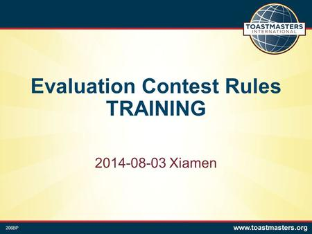 Evaluation Contest Rules TRAINING 2014-08-03 Xiamen 206BP.