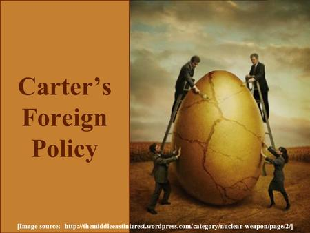 Carter's Foreign Policy [Image source: