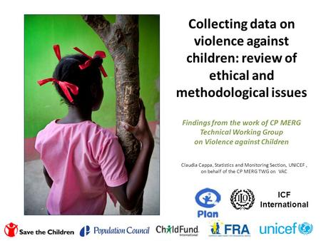 Collecting data on violence against children: <strong>review</strong> <strong>of</strong> ethical and methodological issues Findings from the work <strong>of</strong> CP MERG Technical Working Group on.