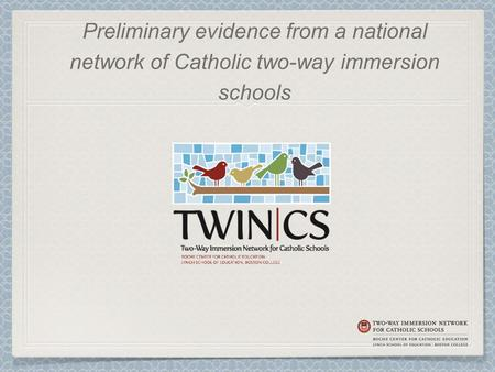 Preliminary evidence from a national network of Catholic two-way immersion schools.