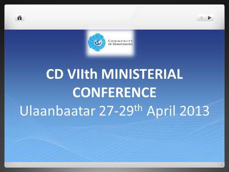 CD VIIth MINISTERIAL CONFERENCE Ulaanbaatar 27-29 th April 2013.