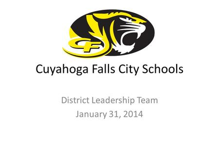 Cuyahoga Falls City Schools District Leadership Team January 31, 2014.