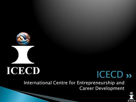 International Centre for Entrepreneurship and Career Development ICECD.