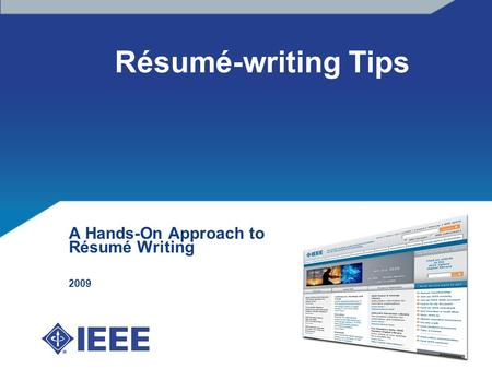 Résumé-writing Tips A Hands-On Approach to Résumé Writing 2009.