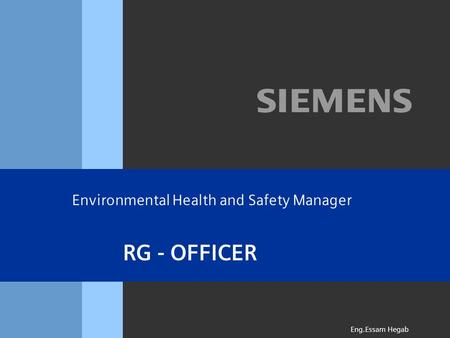 RG - OFFICER Eng.Essam Hegab Environmental Health and Safety Manager.