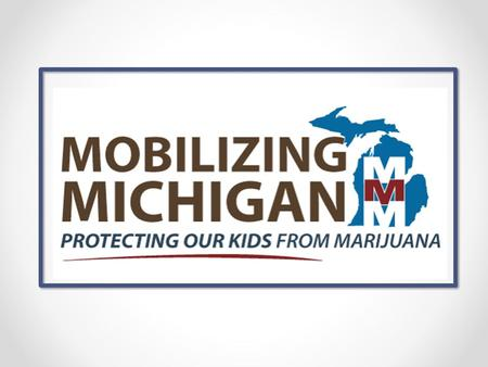 Tool Kit A Research-Based Campaign to Educate All Sectors of the Community about the Dangers of Youth Marijuana Use.