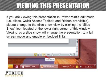 If you are viewing this presentation in PowerPoint's edit mode (i.e. slides, Quick Access Toolbar, and Ribbon are visible), please change to the slide.