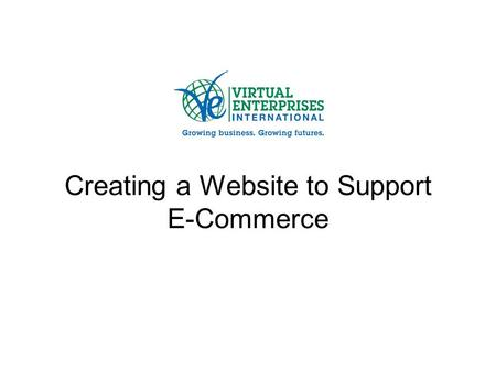 Creating a Website to Support E-Commerce. Agenda 1.Welcome & introductions 2.Objective of today's session –Introduction to LearningExpress Library resources.