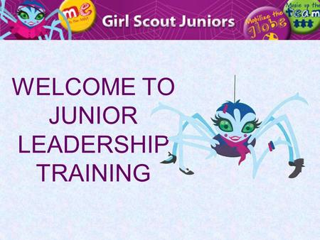 WELCOME TO JUNIOR LEADERSHIP TRAINING. AGENDA Working with Juniors National Program Portfolio Product Sales/Financial Literacy Leader Resources.