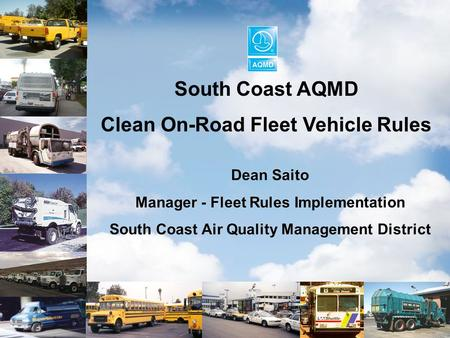 South Coast AQMD Clean On-Road Fleet Vehicle Rules.
