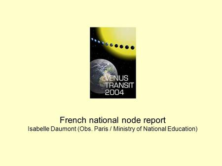 French national node report Isabelle Daumont (Obs. Paris / Ministry of National Education)