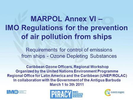 MARPOL Annex VI – IMO Regulations for the prevention of air pollution from ships Requirements for control of emissions from ships - Ozone Depleting Substances.