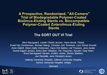 A Prospective, Randomized, All-Comers Trial of Biodegradable Polymer-Coated Biolimus-Eluting Stents vs. Biocompatible Polymer-Coated Zotarolimus-Eluting.
