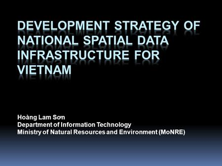 Hoàng Lam Sơn Department of Information Technology Ministry of Natural Resources and Environment (MoNRE)