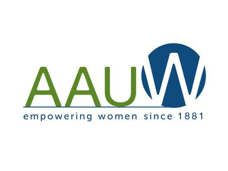 AAUW Funds Facts you need: It is important to totally understand the Funds area to be successful. Presenters: Tena Gallagher and Roseann Krane.