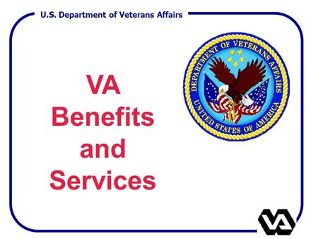 U.S. Department of Veterans Affairs VA Benefits and Services.