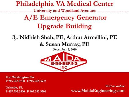 1 Philadelphia VA Medical Center University and Woodland Avenues A/E Emergency Generator Upgrade Building By: Nidhish Shah, PE, Arthur Armellini, PE &