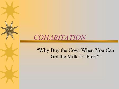 """Why Buy the Cow, When You Can Get the Milk for Free?"""