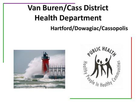 Van Buren/Cass District Health Department Hartford/Dowagiac/Cassopolis.