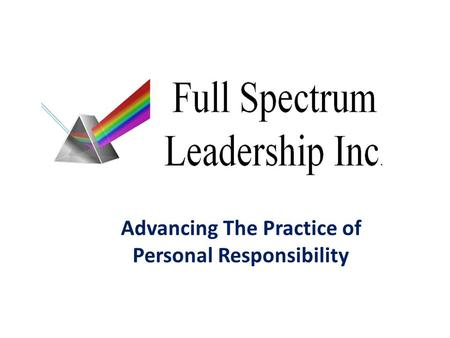 Advancing The Practice of Personal Responsibility.
