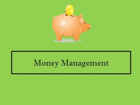 Money Management. ATTITUDES ABOUT MONEY 1.If I could spend $1,000, I would………. 2.Rich People………….. 3.Saving Money …………………. 4.Credit should be used ………………….