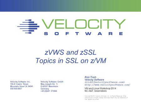 Velocity Software Inc. 196-D Castro Street Mountain View CA 94041 650-964-8867 Velocity Software GmbH Max-Joseph-Str. 5 D-68167 Mannheim Germany +49 (0)621.