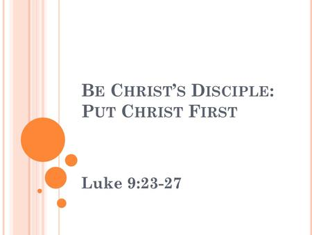 Be Christ's Disciple: Put Christ First