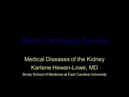 Renal Pathology Review