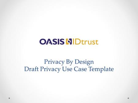 Privacy By Design Draft Privacy Use Case Template.
